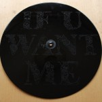 Deadboy - If U Want Me - Etched Vinyl - 12 inch