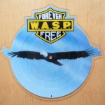 W.A.S.P. - Forever Free Shaped 7